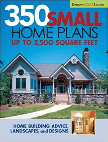 Dream Home Source Series: 350 Small Home Plans (Dream Home Source ...