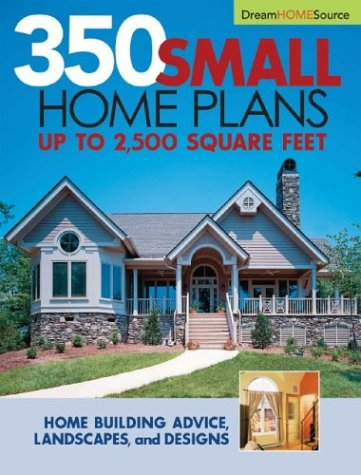 Dream Home Source Series: 350 Small Home Plans (Dream Home Source) ()