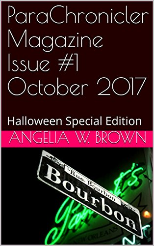 ParaChronicler Magazine Issue #1 October 2017: Halloween Special Edition
