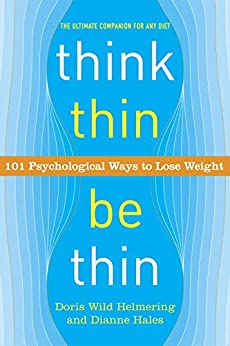Think Thin, Be Thin: 101 Psychological Ways to Lose Weight by [Helmering, Doris Wild, Hales, Dianne]