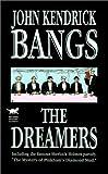 The Dreamers, John Kendrick Bangs, 158715465X