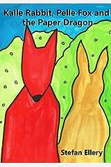 Kalle Rabbit, Pelle Fox and the Paper Dragon (Kalle Rabbit and Pelle Fox) (Volume 2) Paperback