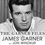 The Garner Files: A Memoir | James Garner,Jon Winokur