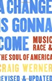 img - for A Change Is Gonna Come: Music, Race & the Soul of America book / textbook / text book