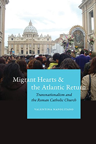 (Migrant Hearts and the Atlantic Return: Transnationalism and the Roman Catholic Church )
