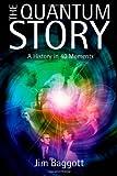 The Quantum Story, Jim Baggott, 0199566844