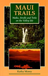 Maui Trails: Walks, Strolls and Treks on the Valley Isle