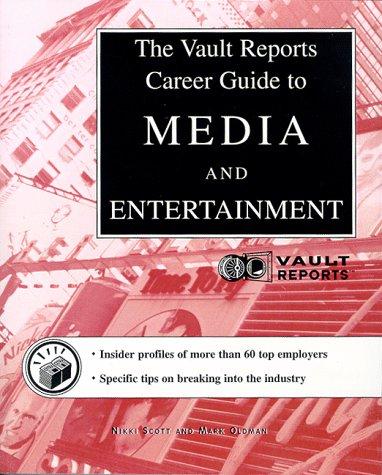 Media & Entertainment: The Vault.com Career Guide to Media & Entertainment (Vault Reports)