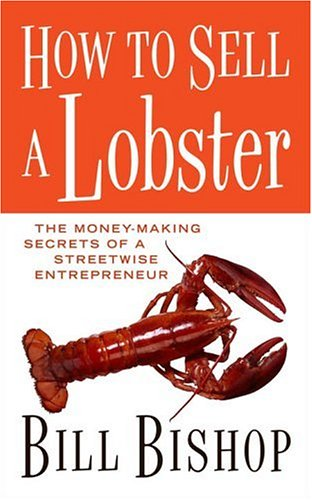 How To Sell A Lobster: The Money-making Secrets of a Streetwise Entrepreneur (Key Porter Books)