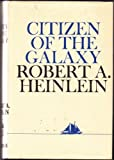 Citizen of the Galaxy, Robert A. Heinlein, 0684153645