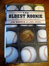 The Oldest RookieTHE OLDEST ROOKIE by Morris, Jim (Author) on Apr-01-2001 Hardcover