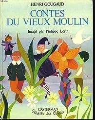 Contes du vieux moulin par Henri Gougaud