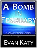 img - for A Bomb in February (Samantha Rialto Mysteries Book 2) book / textbook / text book