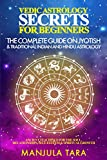 Vedic Astrology Secrets for Beginners: The Complete