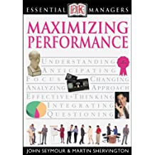 DK Essential Managers: Maximizing Performance: DK Publishing