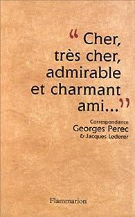 Correspondance (1956-1961) - Georges Perec/Jacques Lederer  : Cher, très cher, admirable et charmant ami : par Georges Perec