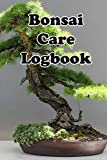 trident maple tree Bonsai Care Logbook: Record Care Instructions, Tools, Types, Indoors, Outdoors and Records of Bonasai Care