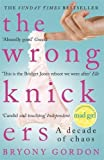The Wrong Knickers - A Decade of Chaos