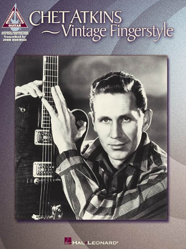 (Chet Atkins - Vintage Fingerstyle (Artist Songbooks Series))