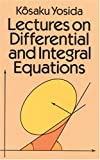 Lectures on Differential and Integral Equations, Yosida, Kosaku, 0486666794