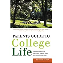 Parents' Guide to College Life: 181 Straight Answers on Everything You Can Expect Over the Next Four Years (College...