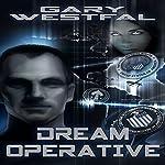 Dream Operative | Gary Westfal