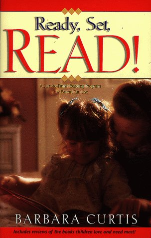 Ready, Set, Read!: A Start-To-Finish Reading Program Any Parent Can Use