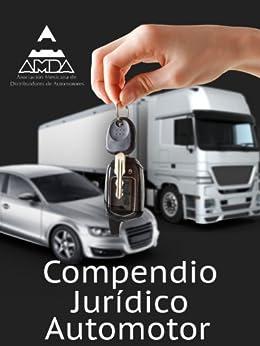 Compendio Jurídico Automotor de [Asociación Mexicana de Distribuidores de Automotores. A.C.]