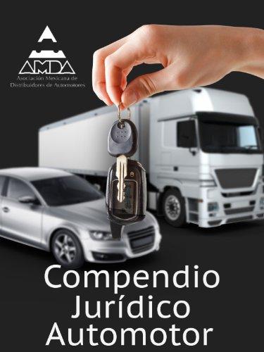 Descargar Libro Compendio Jurídico Automotor De Asociación Mexicana De Distribuidores Desconocido