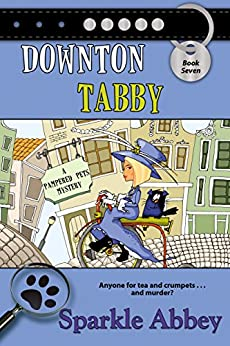 Downton Tabby (The Pampered Pets Series Book 7) by [Abbey, Sparkle]