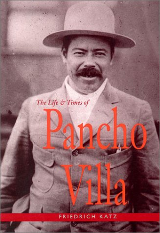 The Life and Times of Pancho Villa