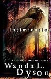 Intimidation, Wanda L. Dyson, 1593102445