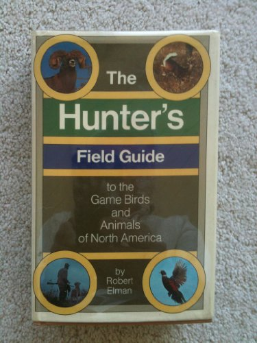 The hunter's field guide to the game birds and animals of North America -