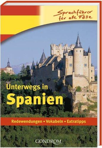 Unterwegs in Spanien: Redewendungen - Vokabeln - Extratipps