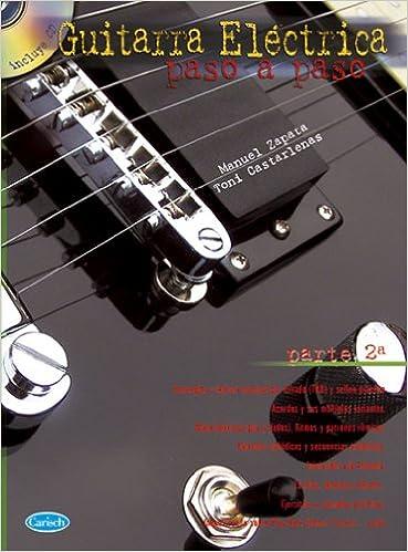ZAPATA y CASTERLENAS - Guitarra Electrica Paso a Paso Vol.2 para Guitarra Tab (Inc.CD): ZAPATA y CASTERLENAS: 9788438710180: Amazon.com: Books