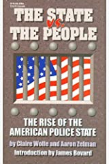 The State vs. the People: The Rise of the American Police State Paperback