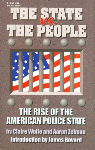 Book cover from The State vs. the People: The Rise of the American Police State by Claire Wolfe