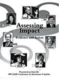 Assessing Impact : Presentations from the 1997 AAHE Conference on Assessment and Quality: Evidence and Action, Chaffee, Ellen Earle, 1563770261