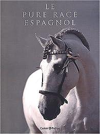 Le pure race espagnol par Agnès Galletier