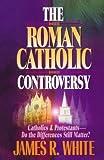The Roman Catholic Controversy