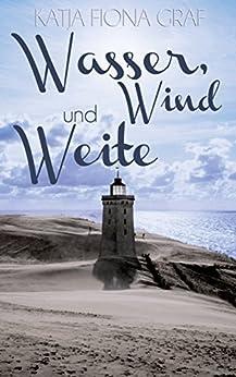Wasser, Wind und Weite (German Edition) by [Graf, Katja Fiona]