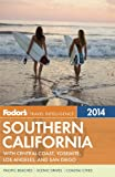 Fodor's Southern California 2014: with Central Coast, Yosemite, Los Angeles, and San Diego (Full-color Travel Guide)