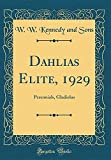 Amazon / Forgotten Books: Dahlias Elite, 1929 Perennials, Gladiolus Classic Reprint (W. W. Kennedy and Sons)