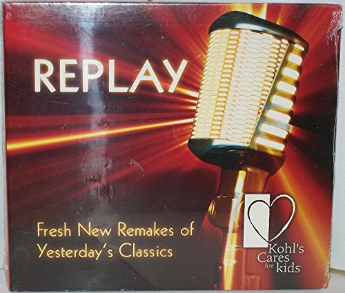 Replay - Fresh New Remakes Of Yesterday's - Songs Remakes Of Old