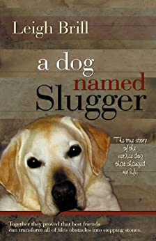 A Dog Named Slugger by [Brill, Leigh]