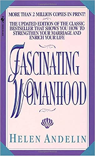 Amazon.com: Fascinating Womanhood: The Updated Edition of the ...