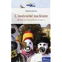 L'insécurité nucléaire : Bientôt un Tchernobyl en France?