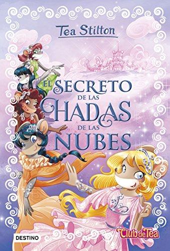 El secreto de las hadas de las nubes: Tea Stilton Especial 3 (Libros especiales
