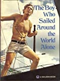 The Boy Who Sailed Around the World Alone, Robin L. Graham and Derek Gill, 0307165108