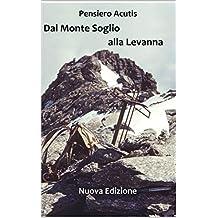 Dal Monte Soglio Alla Levanna (Italian Edition)